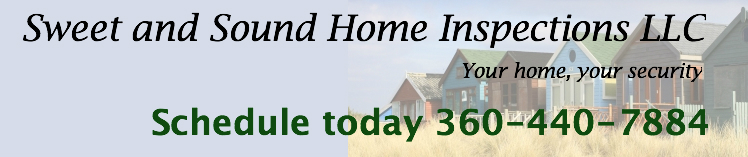 Sweet and Sound Home Inspections LLC. Your home, your security. Schedule today 360-440-7884
